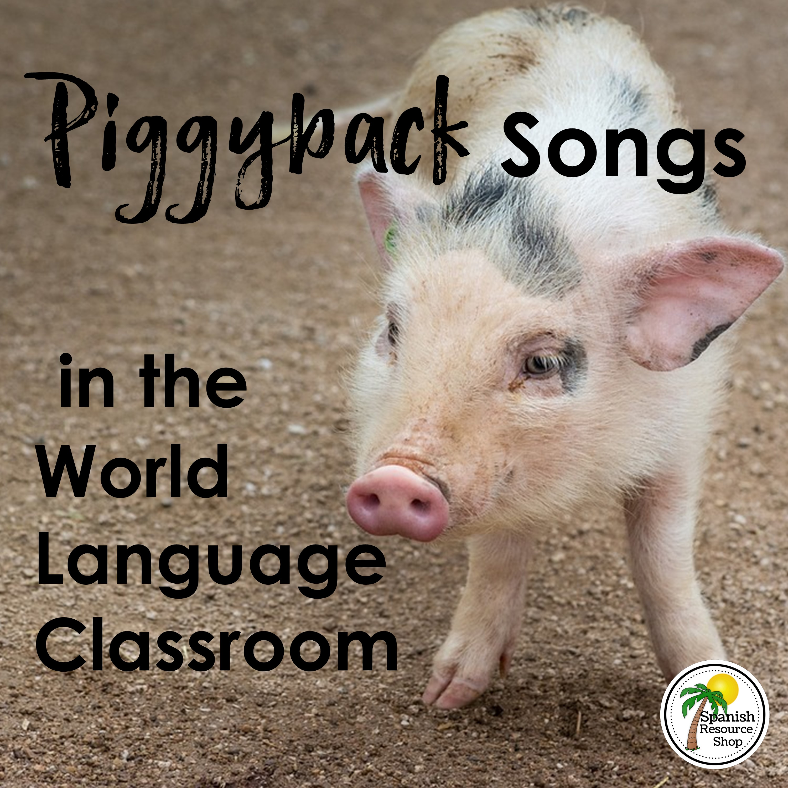 Updates spanish resource shop the one stop shop for great second my students dont need a recorded fancy song to be happy they are thrilled with a good ol piggy back song if youre not sure what that is robcynllc Choice Image